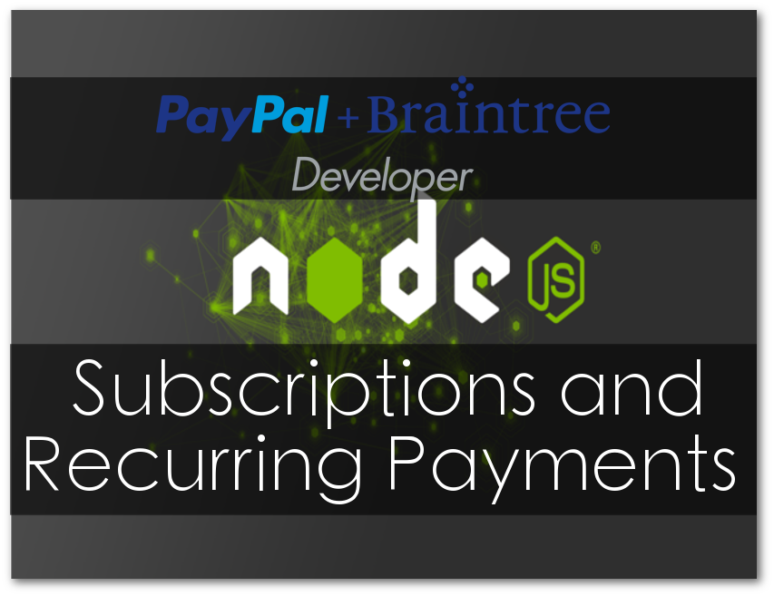 How to setup Braintree Recurring Billing using NodeJS